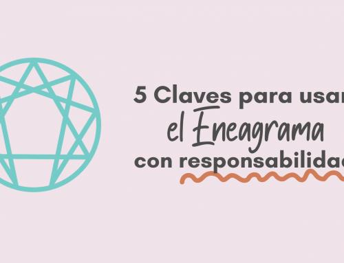 5 claves para utilizar el Eneagrama con responsabilidad