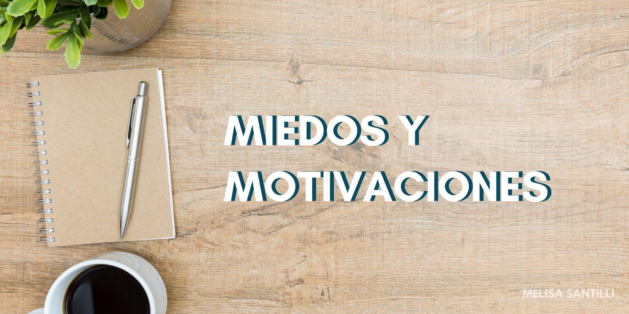 Miedos y Motivaciones - Melisa Santilli